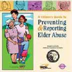 Citizen's Guide to Preventing & Reporting Elder Abuse